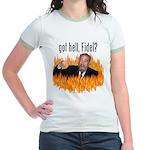 Got hell, Fidel? Jr. Ringer T-Shirt