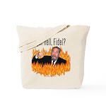 Got hell, Fidel? Tote Bag
