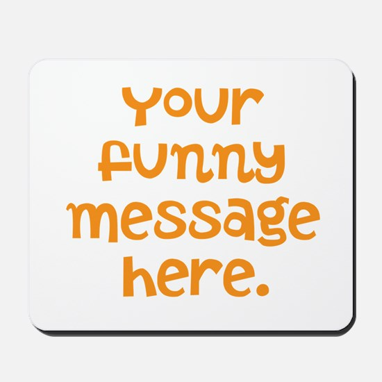 four line funny message Mousepad