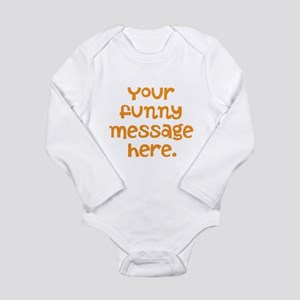 four line funny message Long Sleeve Infant Bodysui