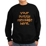 four line funny message Sweatshirt (dark)