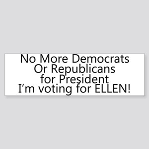 Im voting for ELLEN! Sticker (Bumper)