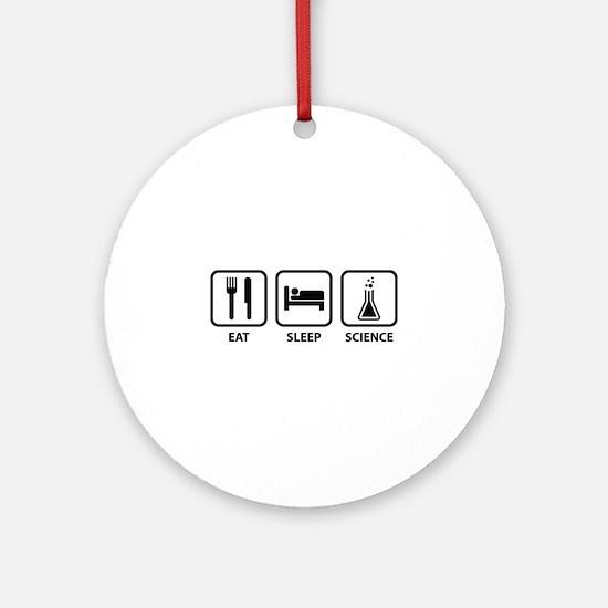 Eat Sleep Science Ornament (Round)