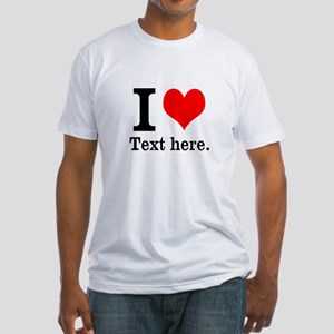What do you love? Fitted T-Shirt