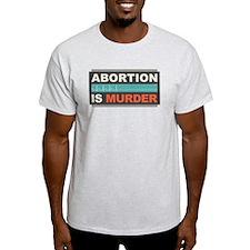 Abortion Is Murder Light T-Shirt
