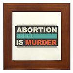 Abortion Is Murder Framed Tile