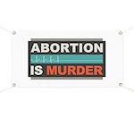Abortion Is Murder Banner