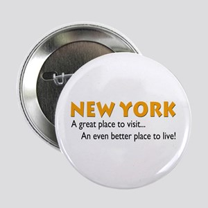 "New York...great place to live 2.25"" Button (100 p"