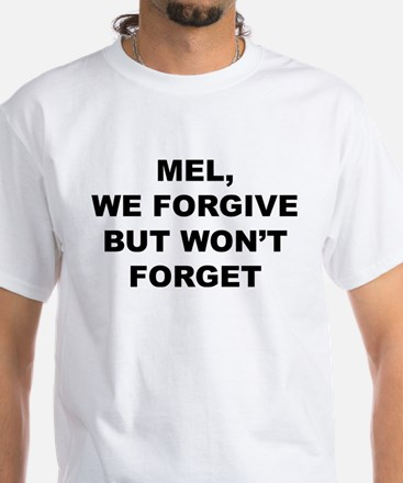 We won't forget Mel White T-Shirt