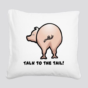 talk to the tail Square Canvas Pillow