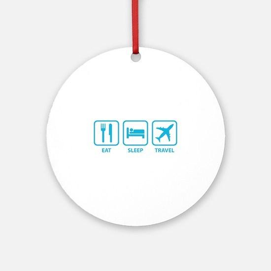Eat Sleep Travel Ornament (Round)