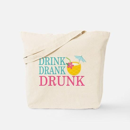 Drink, Drank, Drunk Tote Bag