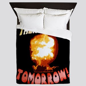 There is No Tomorrow! Queen Duvet