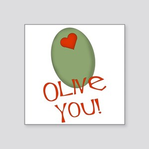 "olive you Square Sticker 3"" x 3"""