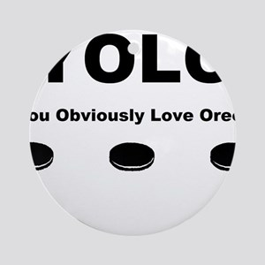 You Obviously Love Oreos Ornament (Round)