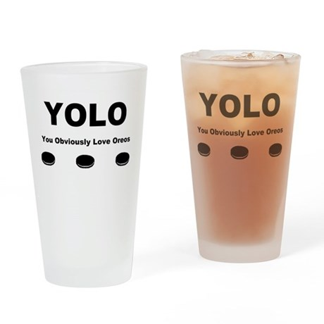 You Obviously Love Oreos Drinking Glass