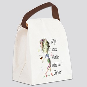 Life is too short to drink bad Wine! Canvas Lunch