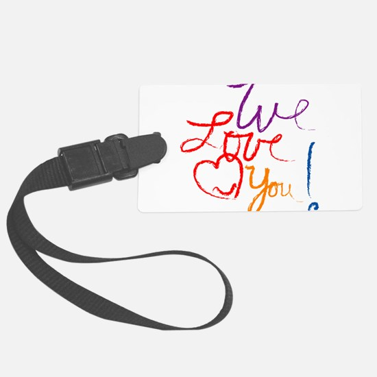 We Love You Luggage Tag