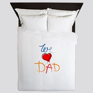 We Love Dad Queen Duvet