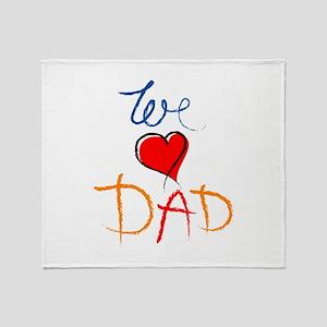 We Love Dad Throw Blanket