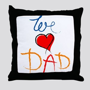 We Love Dad Throw Pillow