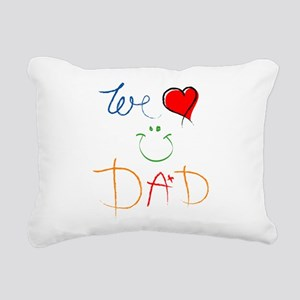 We Love you Dad Rectangular Canvas Pillow