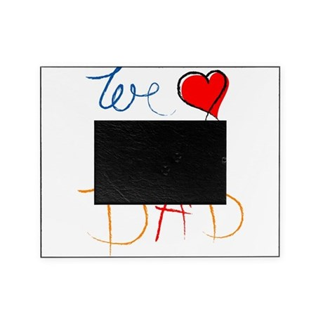 We Love You Dad Picture Frame By Designsbyjinnie