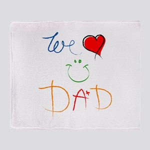 We Love you Dad Throw Blanket
