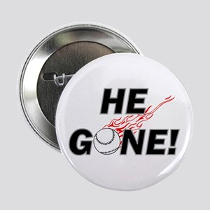 He Gone! Button