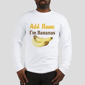 I LOVE BANANAS Long Sleeve T-Shirt