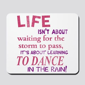 Life isn't about waiting for the storm to pass Mou