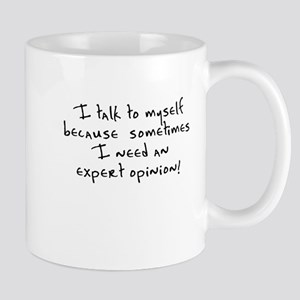 I talk to myself expert opinion Mug