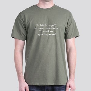 I talk to myself expert opinion Dark T-Shirt
