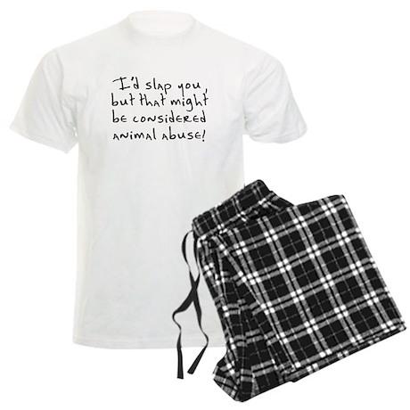 I'd slap you animal abuse Men's Light Pajamas