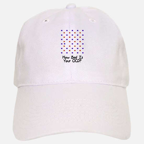 How bad is your OCD? Baseball Baseball Cap