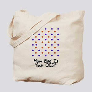 How bad is your OCD? Tote Bag