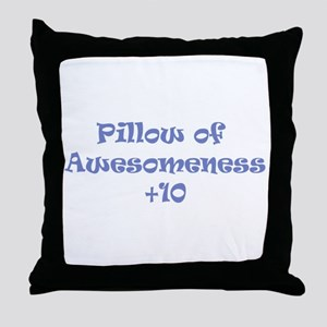 Pillow of Awesomeness Throw Pillow