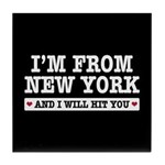 From New York Will Hit You Tile Coaster
