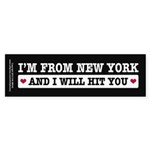 From New York Will Hit You Sticker (Bumper 10 pk)