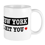 From New York Will Hit You Mug