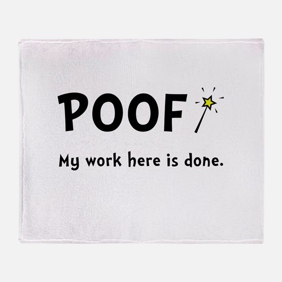 Poof Work Done Throw Blanket