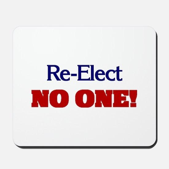 Re-Elect NO ONE! Mousepad