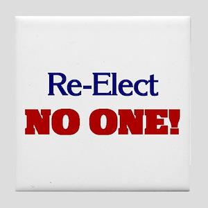 Re-Elect NO ONE! Tile Coaster