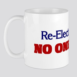Re-Elect NO ONE! Mug