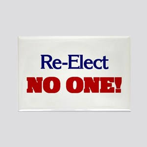 Re-Elect NO ONE! Rectangle Magnet