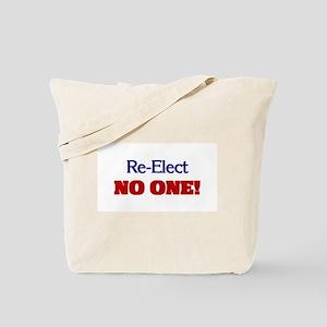 Re-Elect NO ONE! Tote Bag