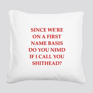 funny insult Square Canvas Pillow