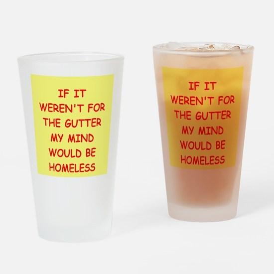 gutter mind Drinking Glass