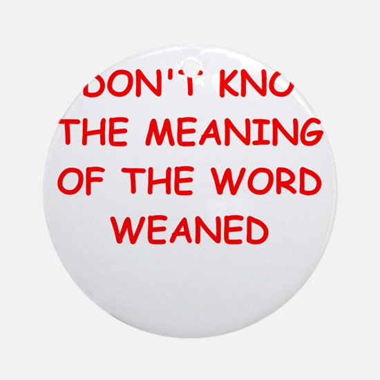 WEAN.ed Ornament (Round)