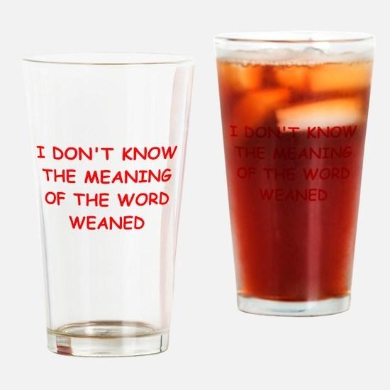 WEAN.ed Drinking Glass
